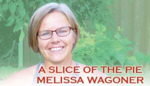 Melissa Wagoner – A Slice of the Pie